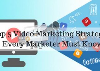 Top 5 Video Marketing Strategies Every Marketer Must Know